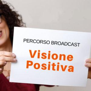 percorso broadcast visione positiva